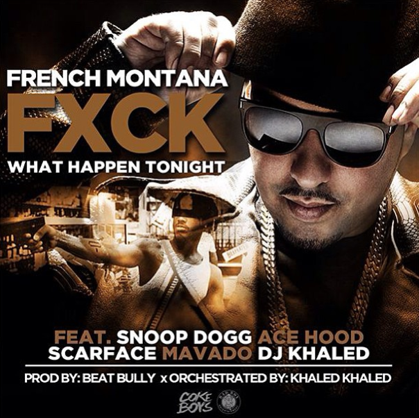 French Montana fuck-what-hapepns-tonight