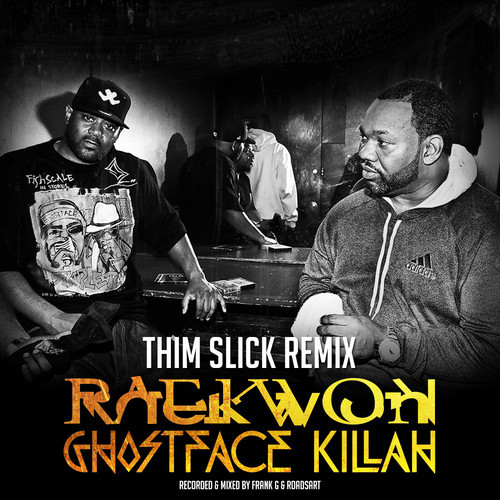Raekwon Ghostface Killah - Thim Slick (Remix)